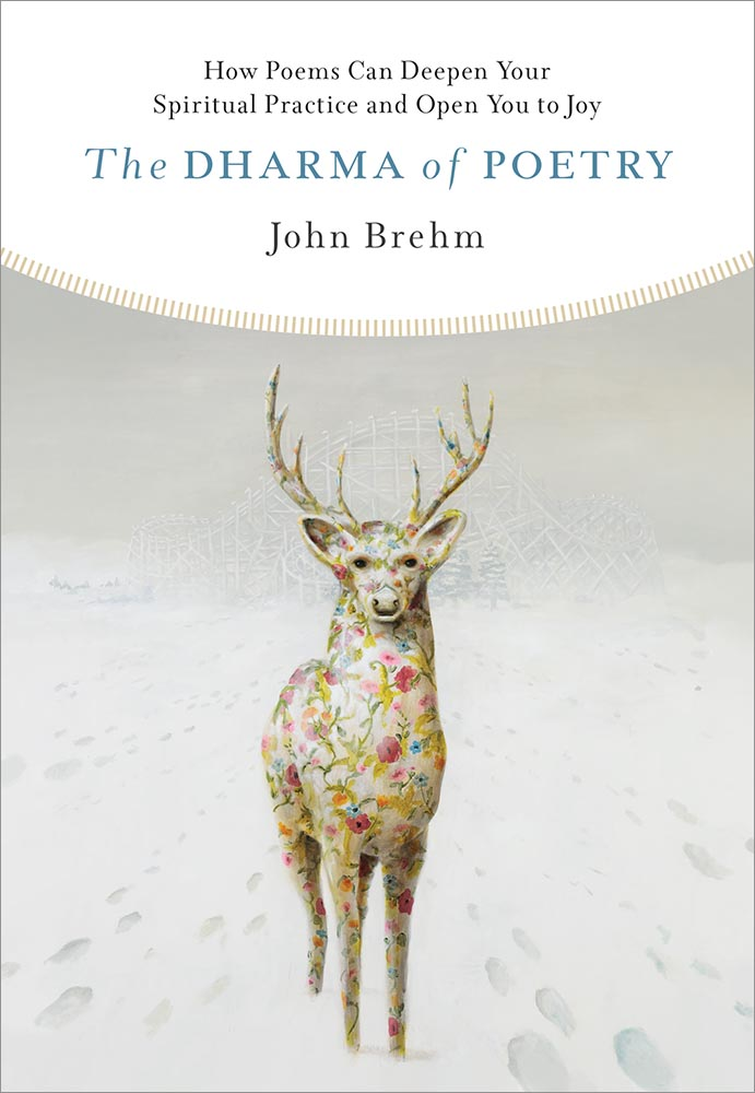 The Dharma of Poetry by John Brehm